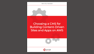 Choosing a CMS for Building Content-Driven Sites and Apps on AWS