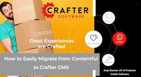 How to Easily Migrate from Contentful to Crafter CMS